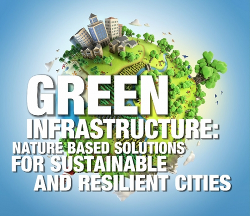 GREEN INFRASTRUCTURE CONFERENCE: NATURE BASED SOLUTIONS FOR SUSTAINABLE AND RESILIENT CITIES