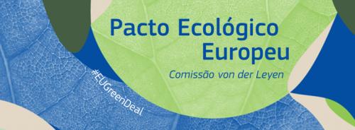 O que é o «Pacto Ecológico Europeu»/ The European Green Deal?