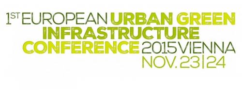 1ST EUROPEAN URBAN GREEN INFRASTRUCTURE CONFERENCE 2015 VIENNA